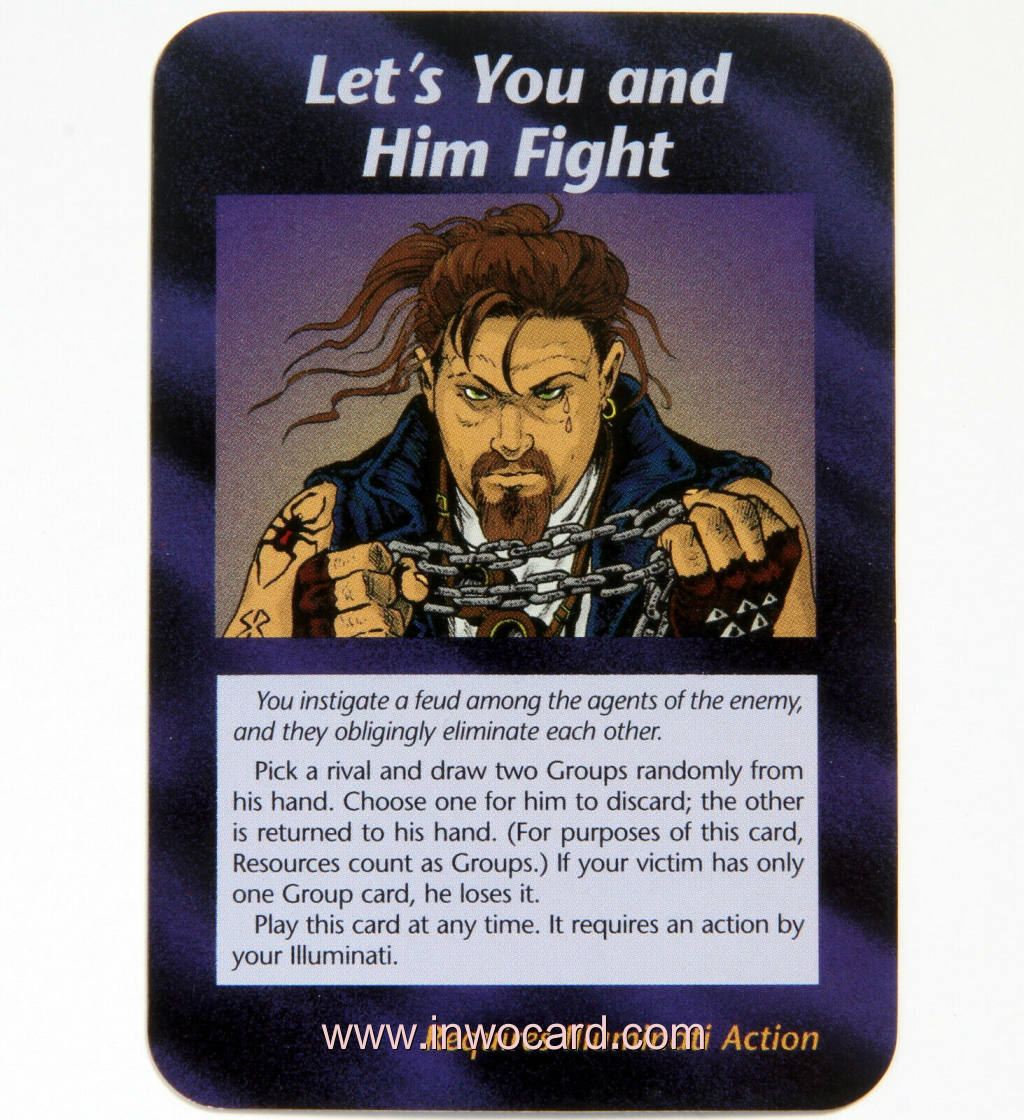 Illuminati Card:lets you and him fight unlimited